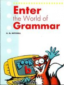 H.Q. Mitchell Enter the World of Grammar B Student's Book