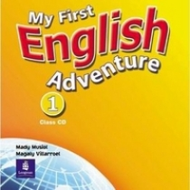 Mady Musiol and Magaly Villarroel My First English Adventure 1 Class CD