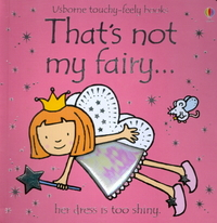 Rachel, Watt, Fiona; Wells - That's Not My Fairy (Touchy-Feely Board Book)
