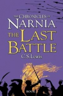 Lewis C. S. Lewis C. S. The Chronicles of Narnia 7. The Last Battle