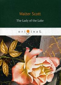 Scott W. The Lady of the Lake