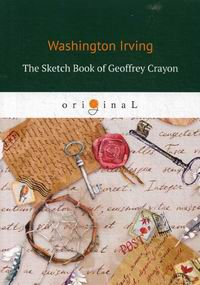 Irving W. The Sketch Book of Geoffrey Crayon