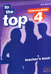 Mitchell H. Q. To the Top 4 Teacher's Book