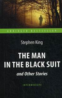 ���� �. The Man in the Black Suit and Other Stories. ������� � ������ ������� � ������ ��������