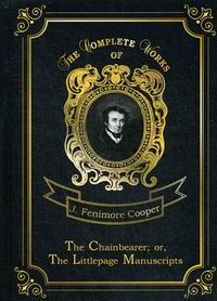 Cooper J.F. The Chainbearer; or, The Littlepage Manuscripts Vol. 7