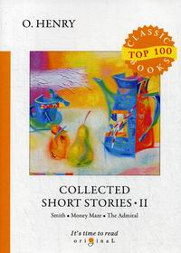 O. Henry Collected Short Stories II