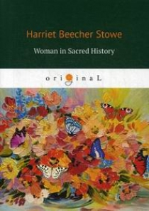 Stowe H. Woman in Sacred History