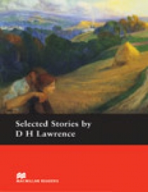 D.H. Lawrence, retold by Anne Collins Selected Stories by D. H. Lawrence