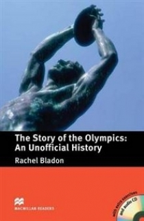 Rachel Bladon The Story of the Olympics: An Unofficial History (with Audio CD)