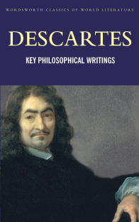 R., Descartes Key Philosophical Writings