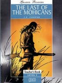 Graded Readers Level 3 The Last of The Mohicans Teacher's Book (Student's Book, Activity Book, Teacher's Notes) New Edition