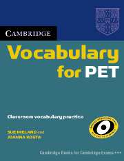Sue Ireland, Joanna Kosta - Cambridge Vocabulary for PET Book without answers
