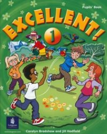 Coralyn Bradshaw / Jill Hadfield Excellent! Level 1 Pupils Book