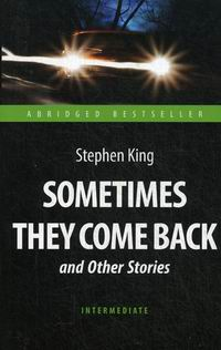 ���� �. Sometimes They Come Back and Other Stories / ������ ��� ������������ � ������ ��������