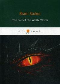 Stoker B. The Lair of the White Worm