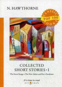Hawthorne N. Collected Short Stories I
