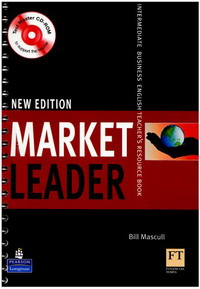 David Cotton, David Falvey, John Rogers, Iwona Dubicka, .Simon Kent, Lewis Lansford, Margaret O'Keeffe New Market Leader Intermediate Teacher's Resourse Book with Test Master CD-ROM