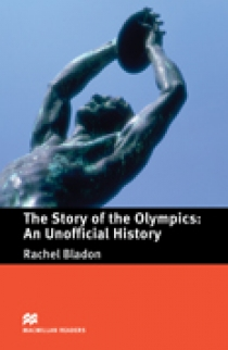 Rachel Bladon The Story of the Olympics: An Unofficial History