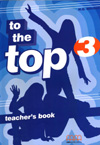 Mitchell H. Q. - To the Top 3 Teacher's Book