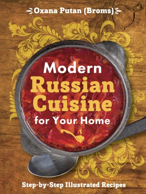 Oxana Putan Modern Russian Cuisine for Your Home