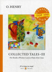 O. Henry Collected Tales III