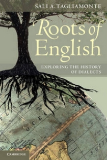 Tagliamonte Sali A. - Roots of English: Exploring the History of Dialects