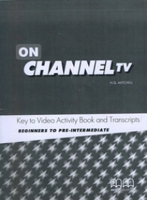 Scott, Mitchell H. Q. - On Channel TV All Levels Teacher's Guide